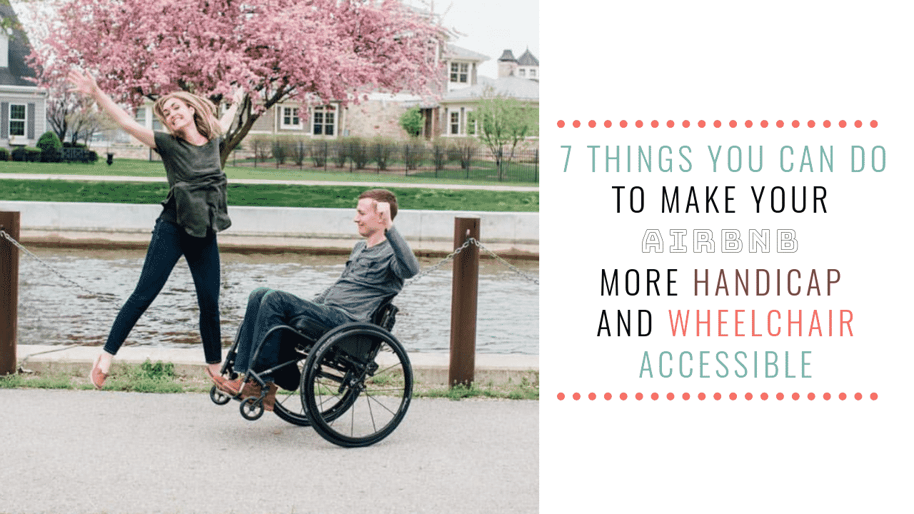 7_Things_You_Can_Do_To_Make_Your_Airbnb_More_Handicap_And_Wheelchair_Accessible