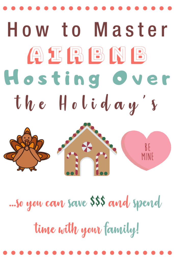 How _To_Master_Airbnb_Hosting_over_The_Holidays_So_You_Can_Save_Money_And_Spend_Time_With_Your_Family