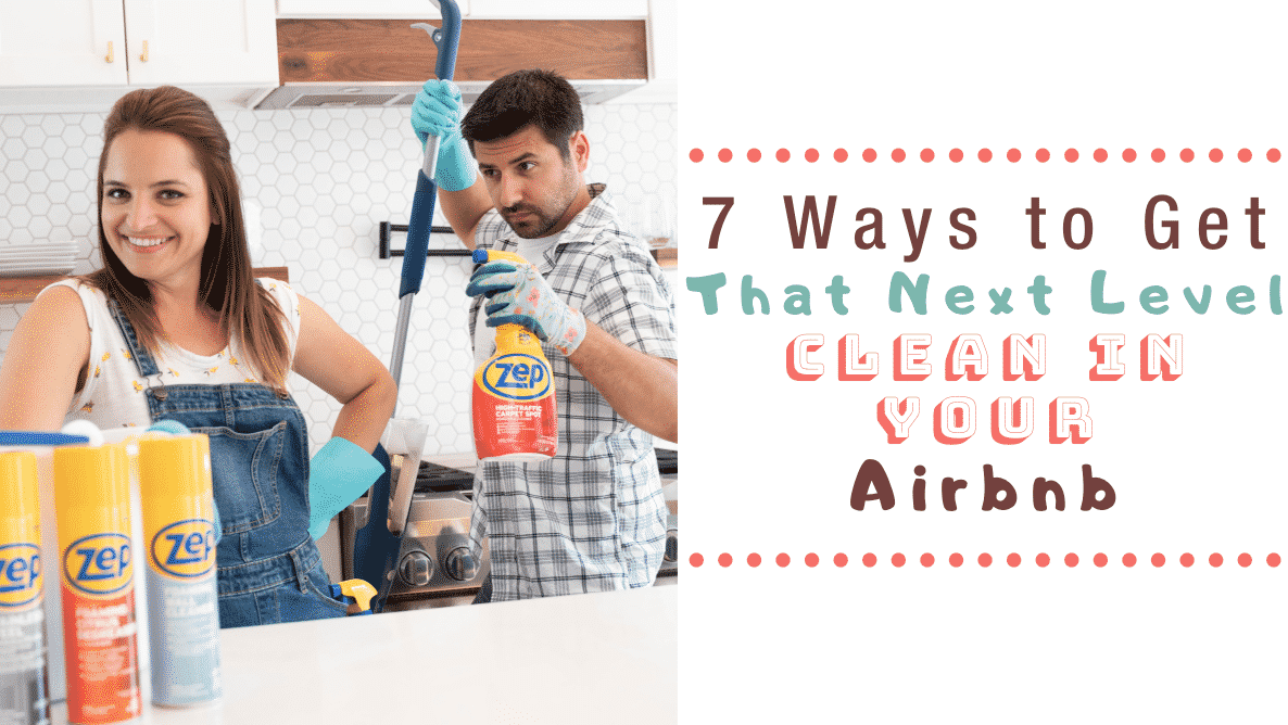 7_Ways_to_Get_That_Next_Level_Clean_In_Your_Airbnb