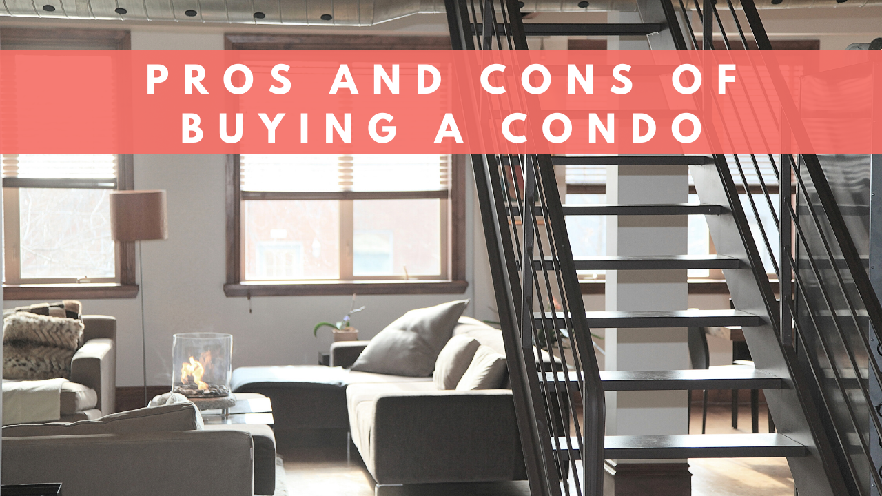 Pros and cons of buying a condo