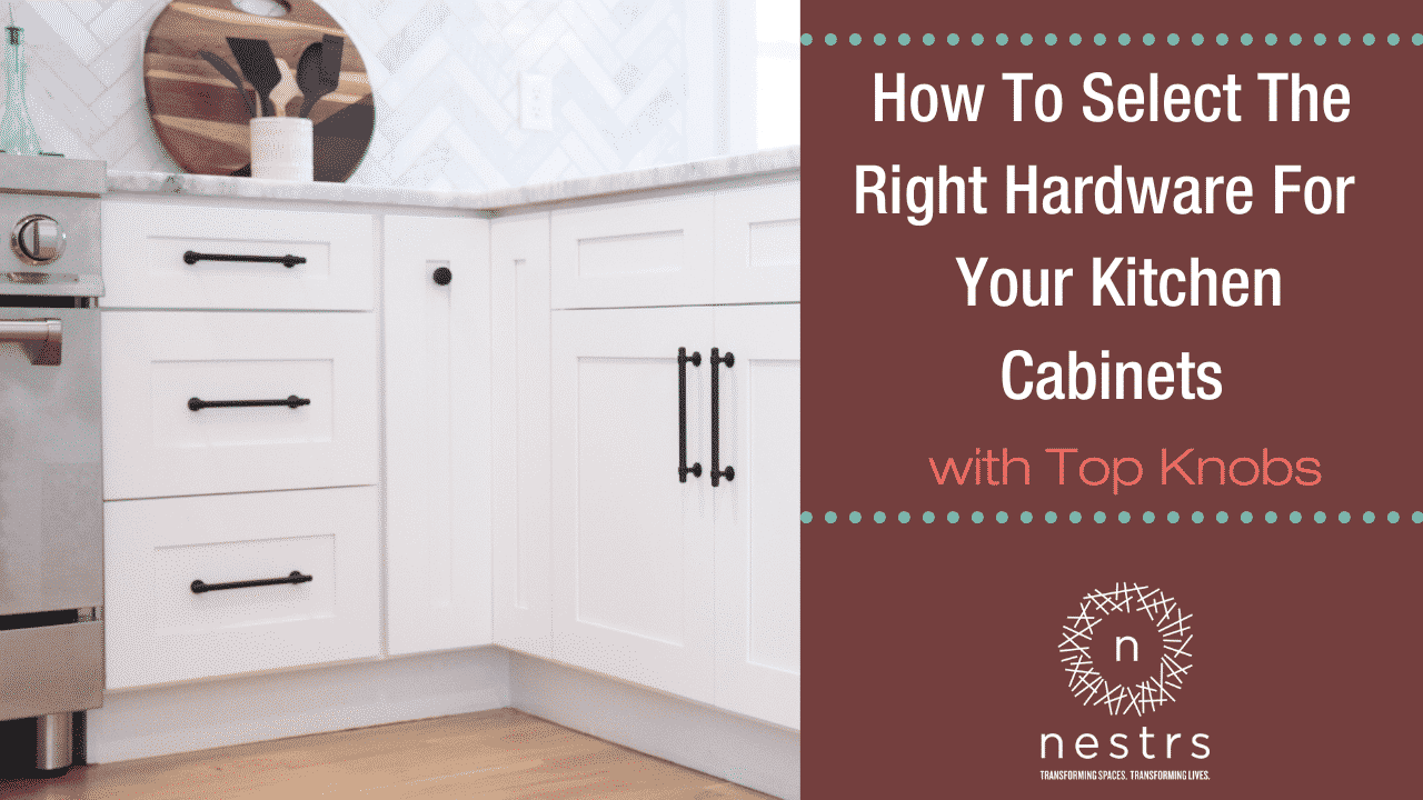 how to select the right hardware for your kitchen cabinets