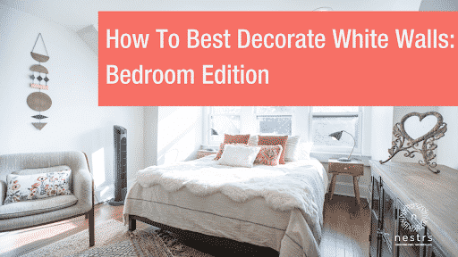 How to Best Decorate White Walls: Bedroom Edition