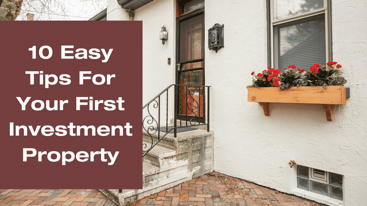 Easy Tips For Your First Investment Property.