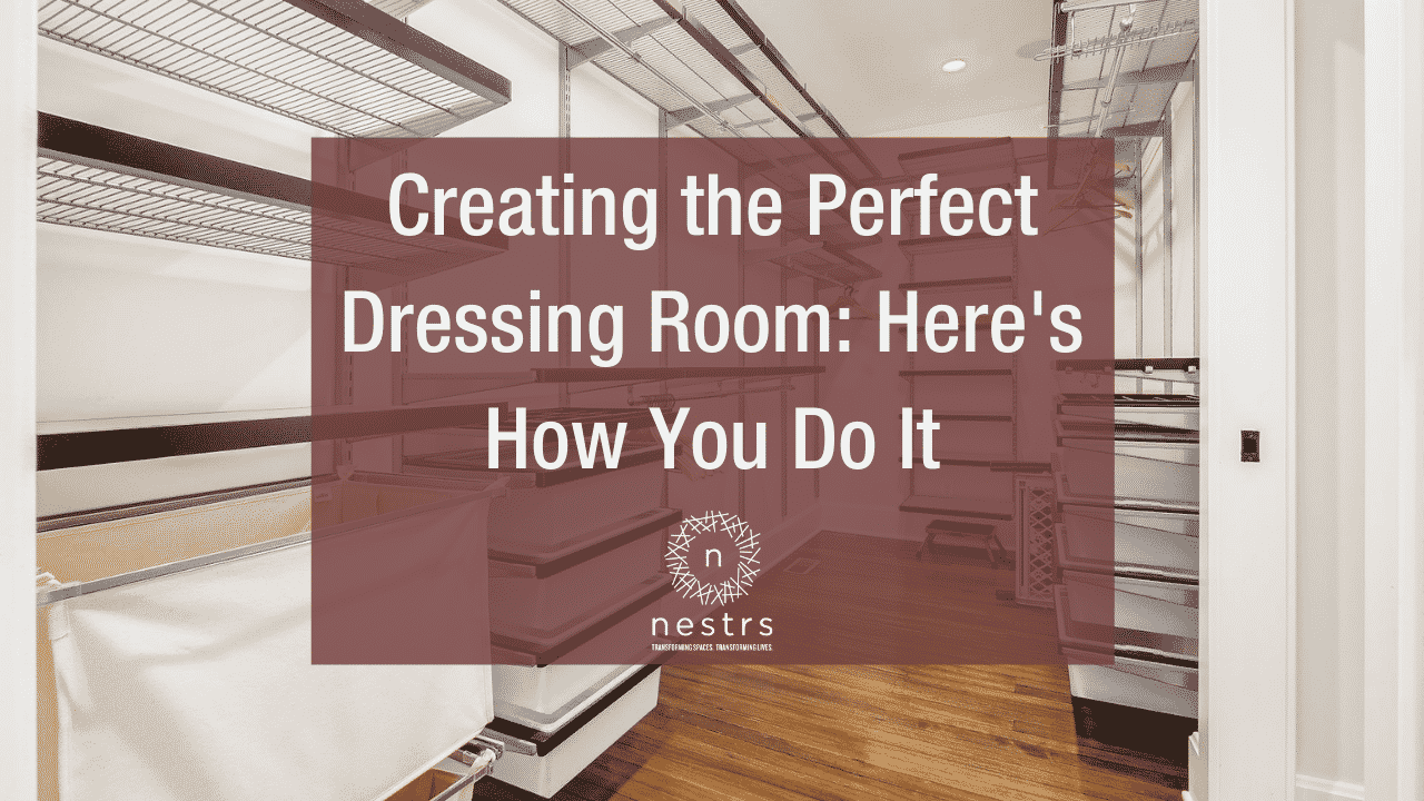 Creating The Perfect Dressing Room
