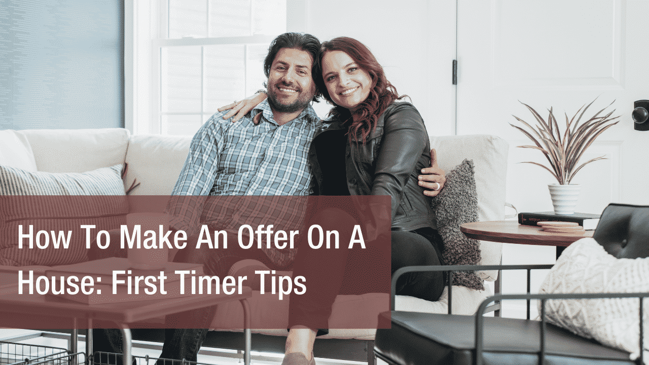 How To Make An Offer On A Home First Timer Tips
