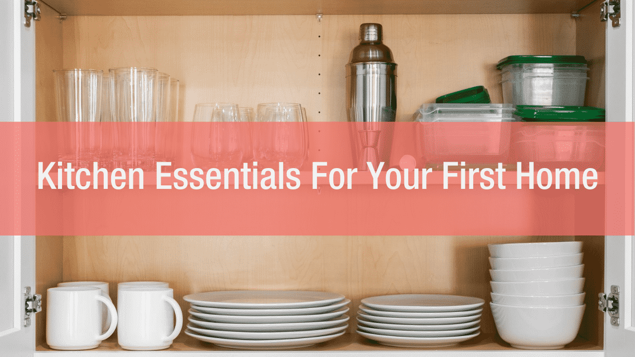 Kitchen Essentials For Your First Home